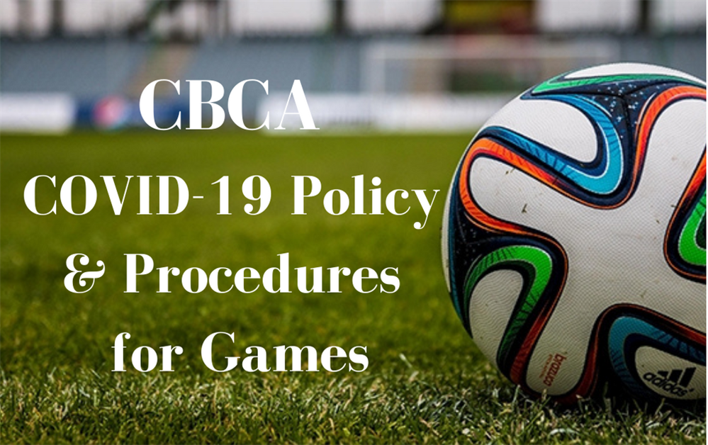 CBCA COVID-19 Policy  and Procedures for Games